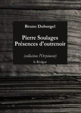 Pierre Soulages – Présences d'outrenoir