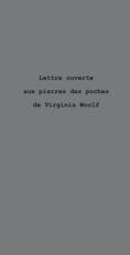 Lettre ouverte aux pierres des poches de Virginia Woolf